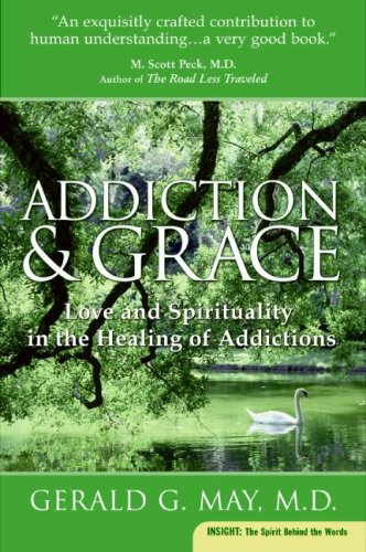 Addiction and Grace: Love and Spirituality in the Healing of Addictions 9780061122439