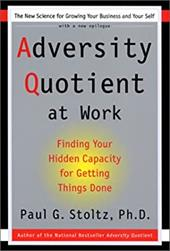 Adversity Quotient at Work: Finding Your Hidden Capacity for Getting Things Done 188720