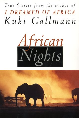 African Nights: True Stories from the Author of I Dreamed of Africa 9780060954833