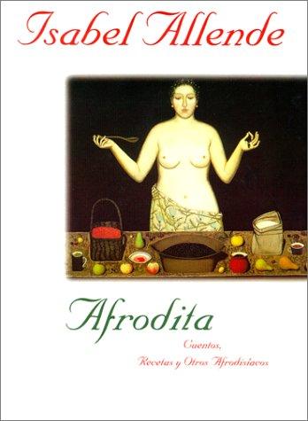 Afrodita: Cuentos, Recetas y Otros Afrodisiacos 9780060175917