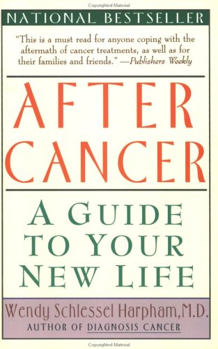 After Cancer: Guide to Your New Life. a