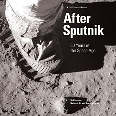 After Sputnik: 50 Years of the Space Age 9780060897819