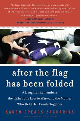 After the Flag Has Been Folded: A Daughter Remembers the Father She Lost to War--And the Mother Who Held Her Family Together 9780060721497