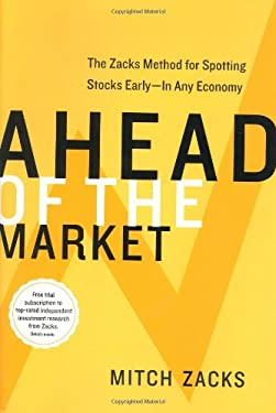 Ahead of the Market: The Zacks Method for Spotting Stocks Early -- In Any Economy
