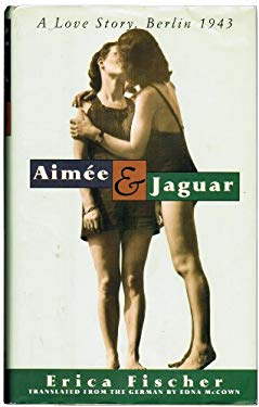 Aimee and Jaguar: A Love Story, Berlin 1943 9780060183509