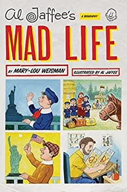 Al Jaffee's Mad Life: A Biography