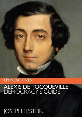 Alexis de Tocqueville: Democracy's Guide 9780060598983