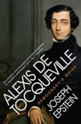 Alexis de Tocqueville: Democracy's Guide 9780061768880