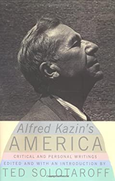 Alfred Kazin's America: Critical and Personal Writings