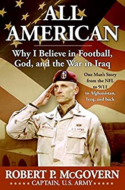 All American: Why I Believe in Football, God, and the War in Iraq