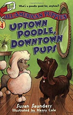 All-American Puppies #4: Uptown Poodle, Downtown Pups