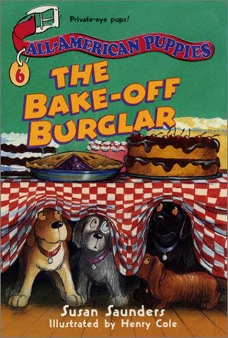All-American Puppies #6: The Bake-Off Burglar