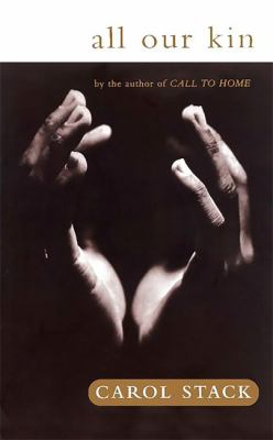 All Our Kin: Strategies for Survival in a Black Community 9780061319822