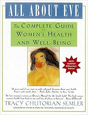 All about Eve: The Complete Guide to Women's Health and Well-Being