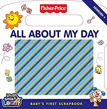 All about My Day: Baby's First Scrapbook [With Mirror and Photo Sleeves]