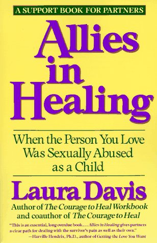Allies in Healing: When the Person You Love Is a Survivor of Child Sexual Abuse 9780060968830