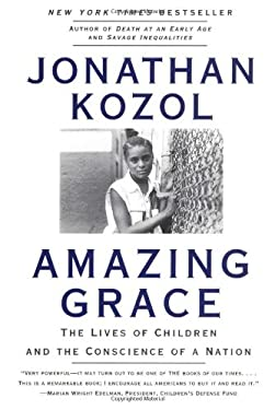 Amazing Grace: The Lives of Children and the Conscience of a Nation 9780060976972