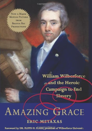 Amazing Grace: William Wilberforce and the Heroic Campaign to End Slavery 9780061173004