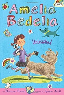 Amelia Bedelia Chapter Book #2: Amelia Bedelia Unleashed