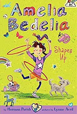 Amelia Bedelia Chapter Book #5: Amelia Bedelia Shapes Up