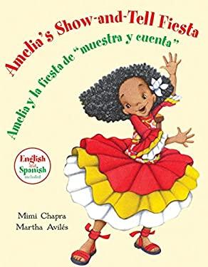 """Amelia's Show-And-Tell Fiesta/Amelia y La Fiesta de """"Muestra y Cuenta"""""""