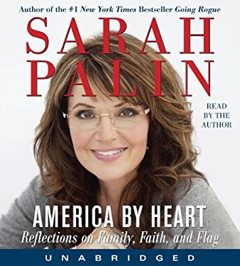 America by Heart: Reflections on Family, Faith, and Flag 9780062026910