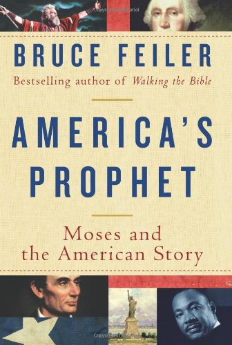 America's Prophet: Moses and the American Story 9780060574888