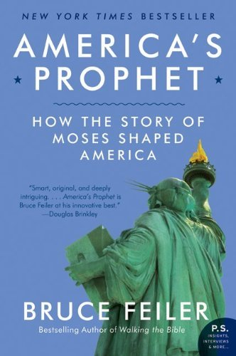 America's Prophet: How the Story of Moses Shaped America 9780061726279