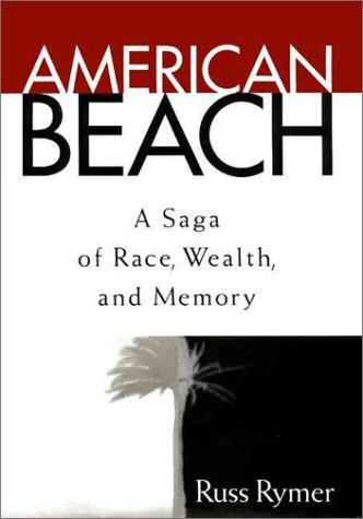 American Beach: A Saga of Race, Wealth, and Memory