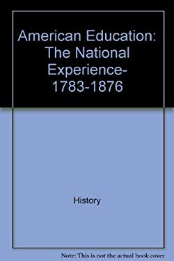 American Education: The National Experience, 1783-1876