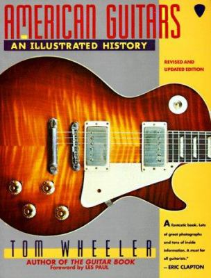 American Guitars Revised Edition: An Illustrated History