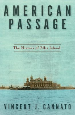 American Passage: The History of Ellis Island 9780060742737