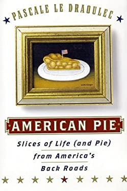 American Pie: Slices of Life (and Pie) from America's Back Roads