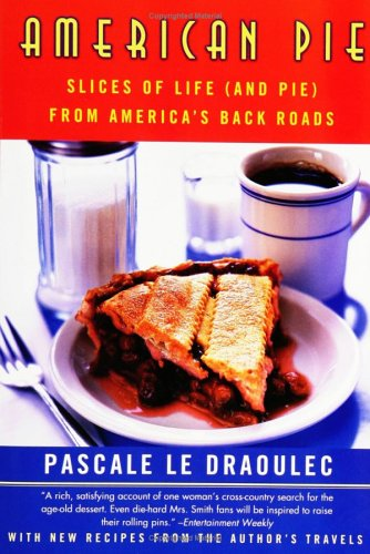 American Pie: Slices of Life (and Pie) from America's Back Roads 9780060957322
