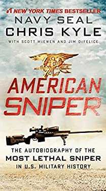 American Sniper: The Autobiography of Seal Chief Chris Kyle (USN, 1999-2009), the Most Lethal Sniper in U.S. Military History 9780062238863