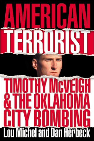American Terrorist: Timothy McVeigh & the Oklahoma City Bombing 9780060394073