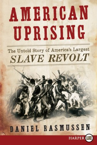 American Uprising: The Untold Story of America's Largest Slave Revolt 9780062017888