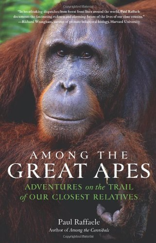 Among the Great Apes: Adventures on the Trail of Our Closest Relatives 9780061671845