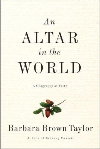 An Altar in the World: A Geography of Faith 9780061370465
