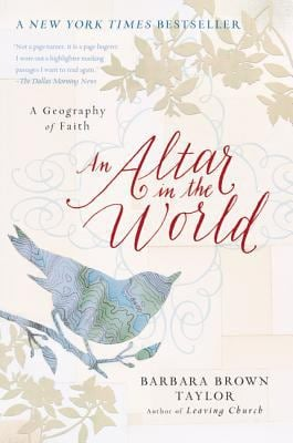 An Altar in the World: A Geography of Faith 9780061370472