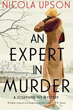 An Expert in Murder: A Josephine Tey Mystery