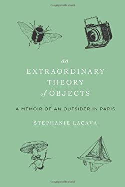 An Extraordinary Theory of Objects: A Memoir of an Outsider in Paris 9780061963896