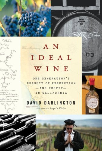 An Ideal Wine: One Generation's Pursuit of Perfection - And Profit - In California 9780061704239