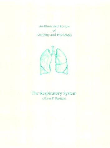 An Illustrated Review of Anatomy: The Respiratory System