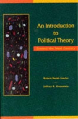 An Introduction to Political Theory: Toward the Next Century