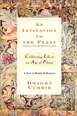 An Invitation to the Feast: Celebrating Life in an Age of Plenty