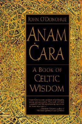 Anam Cara : A Book of Celtic Wisdom