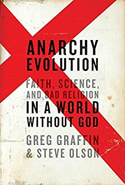 Anarchy Evolution: Faith, Science, and Bad Religion in a World Without God 9780061828508