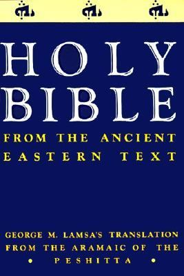 Ancient Eastern Text Bible-OE: George M. Lamsa's Translations from the Aramaic of the Peshitta 9780060649234