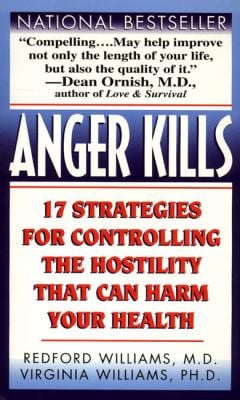 Anger Kills: Seventeen Strategies for Controlling the Hostility That Can Harm Your Health 9780061097539